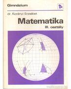 Matematika III. osztály - Korányi Erzsébet dr.