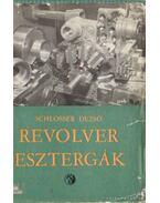 Revolver esztergák - Schlosser Dezső