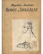 Robot és Szolgálat (dedikált) - Hegedűs András