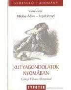 Kutyagondolatok nyomában - Topál József (szerk.), Miklósi Ádám szerk.