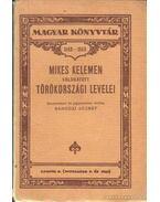 Mikes Kelemen válogatott törökországi levelei - Mikes Kelemen