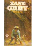 Wyoming - Zane Grey