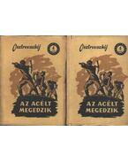 Az acélt megedzik I-II. kötet - Osztrovszkij, Alekszandr Nyikolajevics