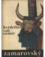 Kezdetben volt sumér - Zamarovsky, Vojtech