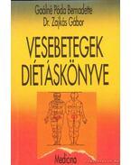 Vesebetegek diétáskönyve - Gaálné Póda Bernadette, Dr. Zajkás Gábor