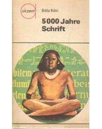 5000 Jahre Schrift - Kéki Béla