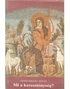 Mi a kereszténység? - Nemeshegyi Péter