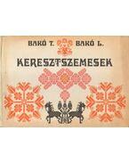 Keresztszemesek - Bakó László, Bakó Terézia