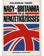 Nagy-Britannia és a nemzetközösség - Palánkai Tibor
