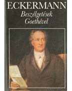 Beszélgetések Goethével - Eckermann, Johann Peter