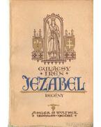 Jezabel I-III. kötet - Gulácsy Irén
