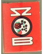 A Szobi szörp (mini) (számozott) - Varga Sándor