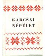 Karcsai népélet (dedikált) - Nagy Géza
