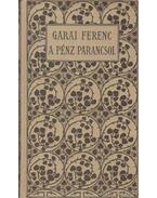 A pénz parancsol - Garai Ferenc