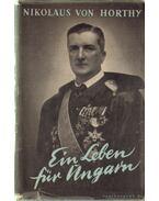 Ein leben für Ungarn - Horthy Miklós