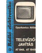 Televíziójavítás AT 848, AT 1848 - Gyurkovics Attila