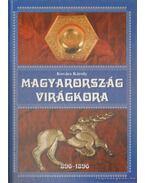 Magyarország virágkora 896-1896 - Kovács Károly