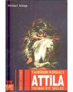 Attila I. - Mielke, Thomas R. P.