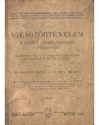 Világtörténelem a francia forradalomtól napjainkig IV. kötet - Csapodi Csaba, Dr. Berlász Jenő