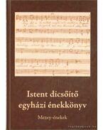 Istent dicsőítő egyházi énekeskönyv - Barna Gábor