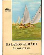 Balatonalmádi és környéke - Lipták Gábor, Pethő Tibor, Dr. Zákonyi Ferenc