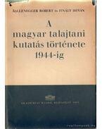 A magyar talajtani kutatás története 1944-ig - Ballenegger Róbert, Finály István