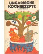 Ungarische Kochrezepte - Gundel Károly