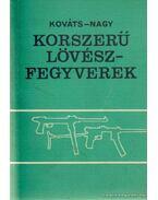 Korszerű lövészfegyverek - Nagy István, Kováts Zoltán