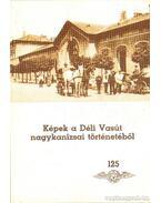 Képek a Déli Vasút nagykanizsai történetéből - Tóth Kálmánné