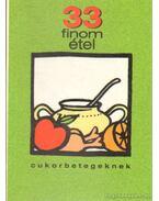 33 finom étel cukorbetegeknek - Fehér Ferencné, Rigó János dr.