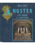Angster - A pécsi orgonagyár és a család története - Angster József