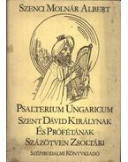 Szent Dávid Királynak és Prófétának százötven zsoltári - Szenci Molnár Albert