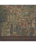 A New Yorktól a Hungáriáig - Konrádyné Dr. Gálos Magda
