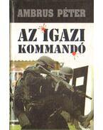 Az igazi kommandó - Ambrus Péter