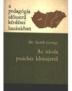 Az iskola pszichés klímájáról - Dr. Geréb György
