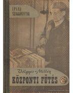 Központi fűtés - Völgyes István, Milley Vilmos