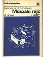 Műszaki rajz (A variáns) - Ivánka László, Dr. Biszterszky Elemér