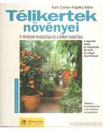Télikertek növényei - Greiner, Karin, Weber, Angelika