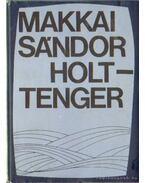 Holttenger - Makkai Sándor
