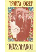 Rózsafabot - Babay József