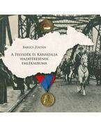 A Felvidék és Kárpátalja hazatérésének emlékalbuma - Babucs Zoltán
