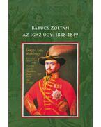 Az igazügy: 1848-1849 - Babucs Zoltán