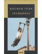 Intőkönyv (dedikált) - Bacher Iván