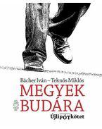 Megyek Budára - Bacher Iván, Teknős Miklós