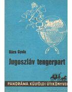 Jugoszláv tengerpart - Bács Gyula
