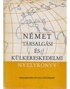 Német társalgási és külkereskedelmi nyelvkönyv - középfok - Báder Dezső, Markó Ivánné, Radnai Ferencné, Könings Félix