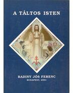 A táltos Isten - Badiny Jós Ferenc