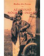 Az utolsó nógrádi indián - Badiny Jós Ferenc