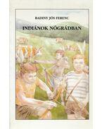 Indiánok nógrádban - Badiny Jós Ferenc