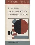 Családi szocializáció és személyiségzavarok - Bagdy Emőke